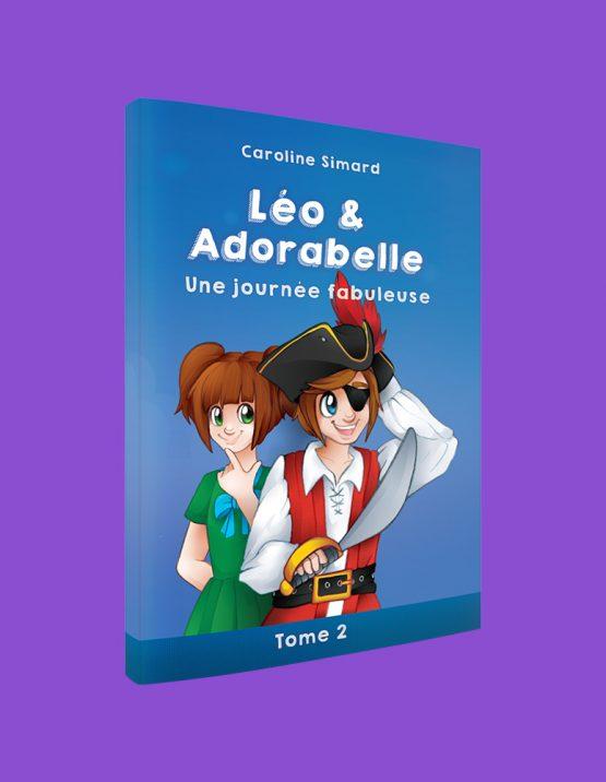 Léo et Adorabelle - Une journée fabuleuse, par Caroline Simard