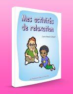 Mes activités de relaxation par Lucie Brault Simard