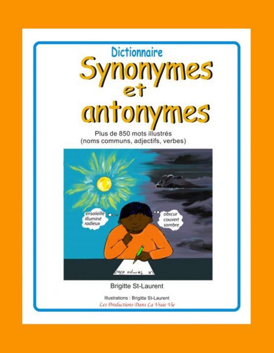 Dictionnaire Synonymes et antonymes par Brigitte St-Laurent