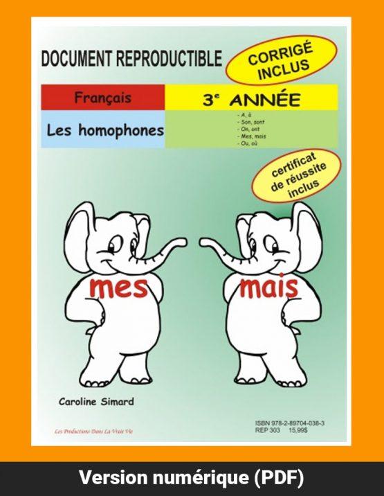 Les homophones, 3e année par Caroline Simard, Reproductible, PDF