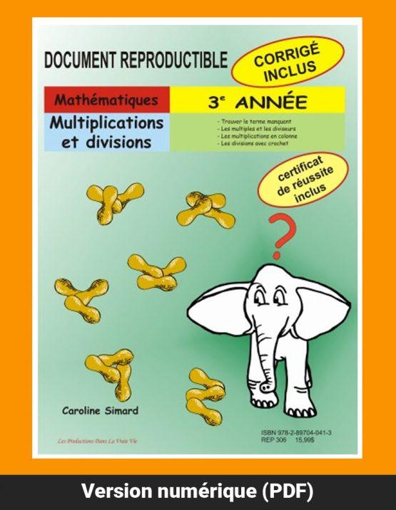 Multiplications et divisions, 3e année par Caroline Simard, Reproductible, PDF
