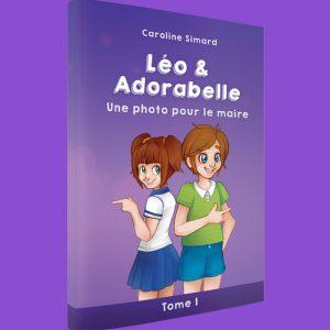 Léo et Adorabelle - Une photo pour le maire, par Caroline Simard
