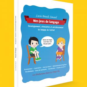 Couverture pour Mes jeux de langage - Développement, stimulation et enrichissement du langage de l'enfant, de la collection Les Petits Explorateurs, par Lucie Brault Simard