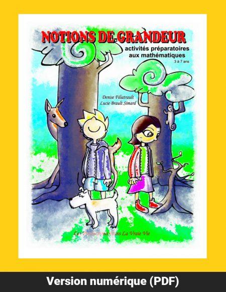 Notions de grandeurs, activités préparatoires aux mathématiques pour les 3 à 7 ans par Denise Filiatrault et Lucie Brault Simard