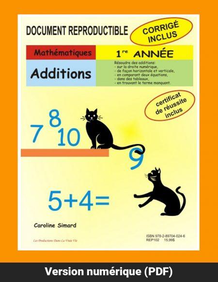 Additions 1re année par Caroline Simard, reproductible, mathématique, PDF