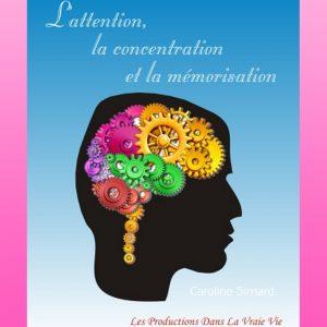 L'attention, la concentration et la mémorisation par Caroline Simard, Psychoéducation