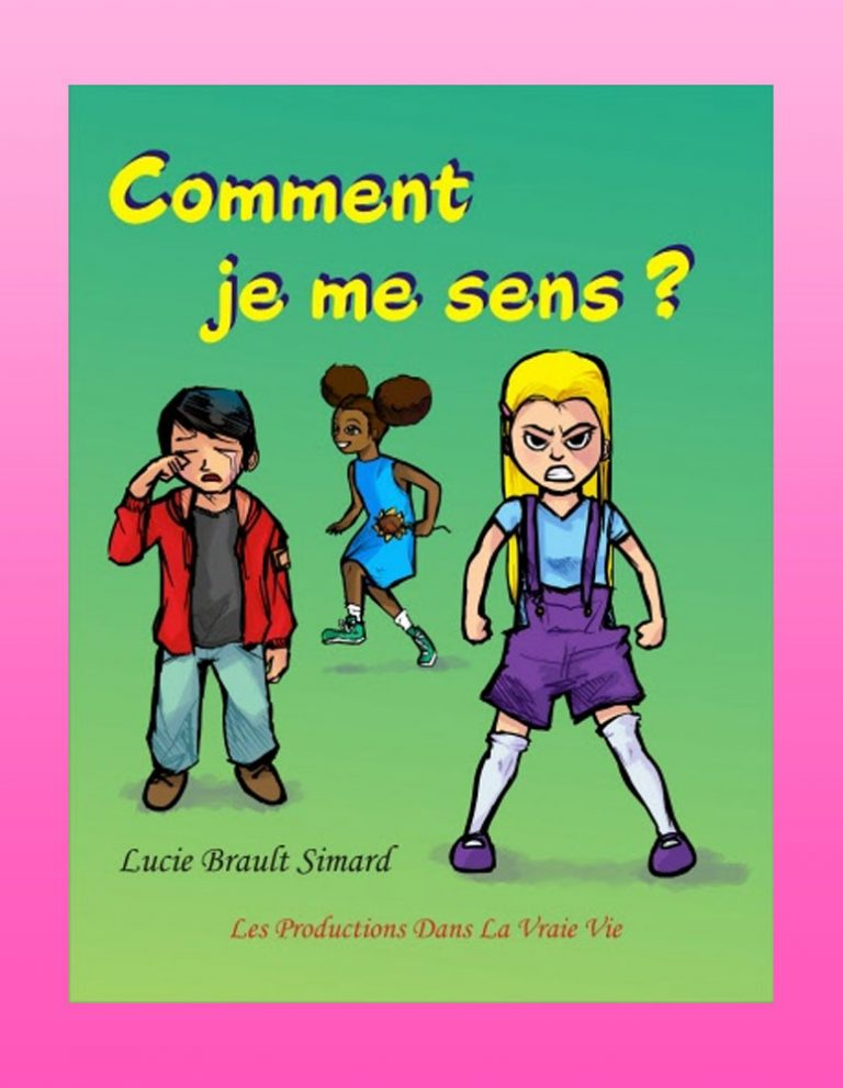 Comment je me sens? par Lucie Brault Simard, Livre d'activités, Psychoéducation
