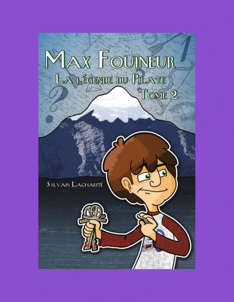 La légende du Pilate (Max Fouineur, tome 2) Sylvain Lacharité