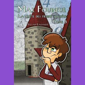 La quête des pierres sacrées (Max Fouineur, série 1, tome 3)