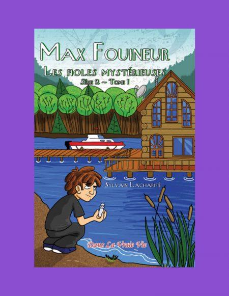 Les fioles mystérieuses (Max Fouineur, série 2, tome 1) Sylvain Lacharité