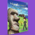 L'héritage des Moaï (Max Fouineur, série 2, tome 2) Sylvain Lacharité