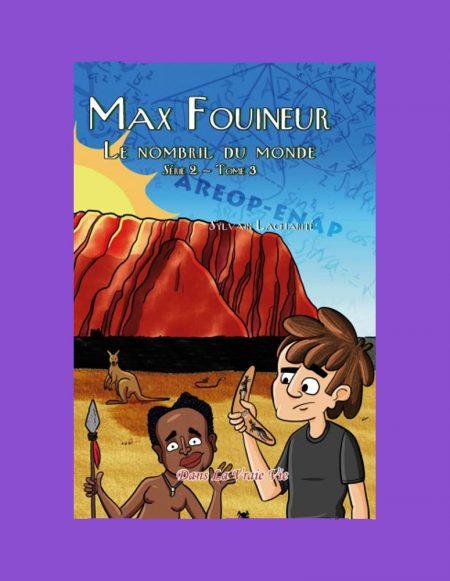 Le nombril du monde (Max Fouineur, série 2, tome 3) Sylvain Lacharité