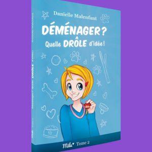 Déménager? Quelle drôle d'idée! (Mila, tome 2), par Danielle Malenfant