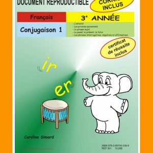 Conjugaison 1, 3e année par Caroline Simard, Reproductible, PDF