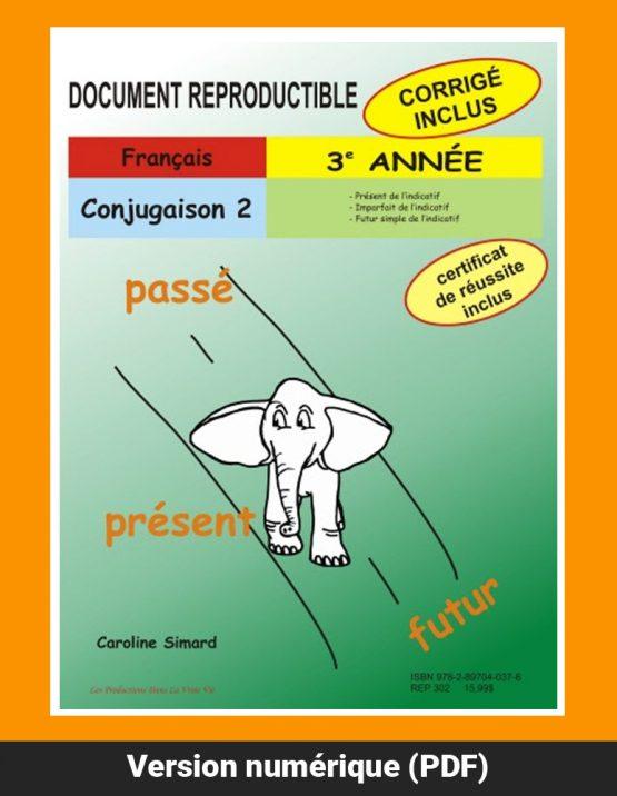 Conjugaison 2, 3e année par Caroline Simard, Reproductible, PDF