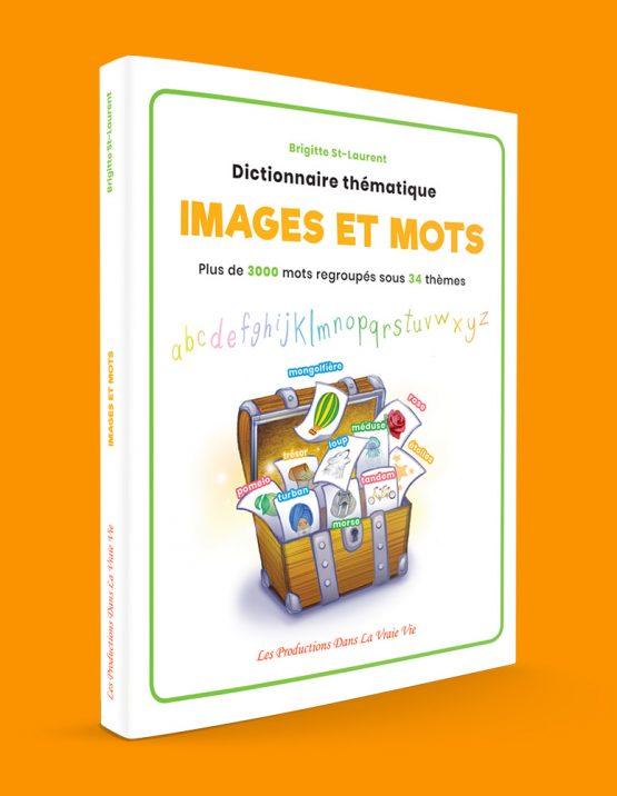 Dictionnaire thématique Images et Mots par Brigitte St-Laurent