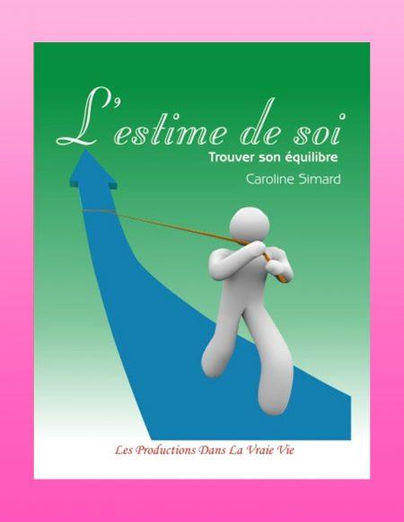 L'estime de soi par Caroline Simard, Psychoéducation