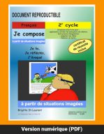 Je compose à partir de situations imagées par Brigitte St-Laurent, 2e cycle, Reproductible, PDF