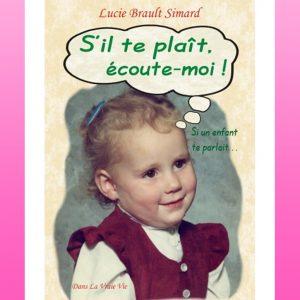 S'il te plait, écoute-moi! par Lucie Brault Simard, psychoéducation